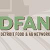 Detroit Food & Ag Network