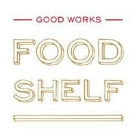 Good Works Food Shelf