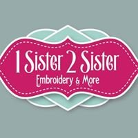 1 Sister 2 Sister Embroidery Boutique