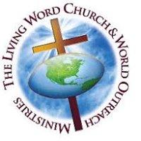 Living Word Church & World Outreach Ministries