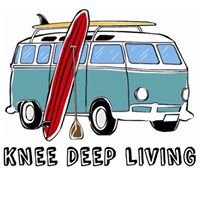 Knee Deep Living