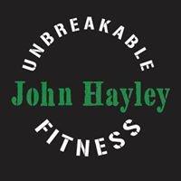 John Hayley's Unbreakable Fitness