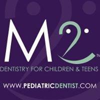 M2 Dentistry for Children & Teens