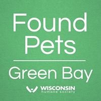Found Pets of Green Bay - Wisconsin Humane Society