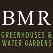 BMR Greenhouses & Water Gardens