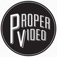 Proper Video