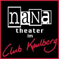 nana theater im Club Kaulberg