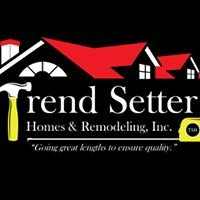 Trend Setter Homes and Remodeling Inc.
