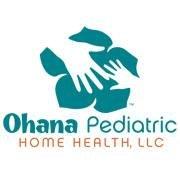 Ohana Pediatric Home Health LLC,