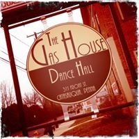 The Gas House Dance Hall