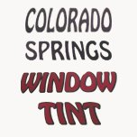 Colorado Springs Window Tint