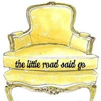 THE LITTLE ROAD SAID GO!