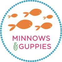Minnows & Guppies