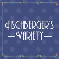 Fischberger's Variety