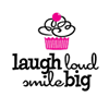 LAUGH loud SMILE big