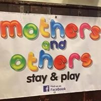 Mothers and Others Stay and Play