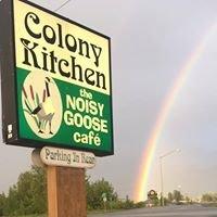 Colony Kitchen/ Noisy Goose Cafe