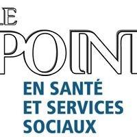 Le Point en santé et services sociaux