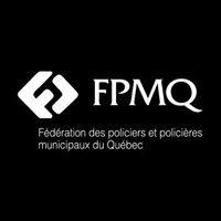 Fédération des policiers et policières municipaux du Québec - FPMQ