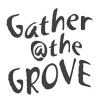 Gather at the Grove Lilyfield
