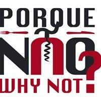 Why Not? Porque Não? - Winetime93