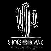 Shots on Wax
