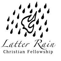 Latter Rain Christian Fellowship