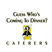 Guess Who's Coming to Dinner Caterers