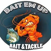 Bait Em' up Bait and Tackle