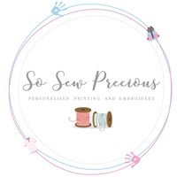 So Sew Precious - Personalised Embroidery and Gifts