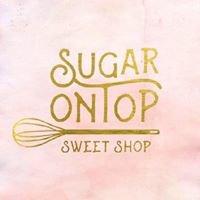 Sugar On Top Sweet Shop