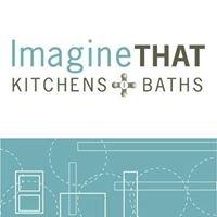Imagine That Kitchens + Baths