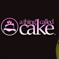 A Thing Called Cake