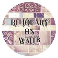 Reliquary On Water
