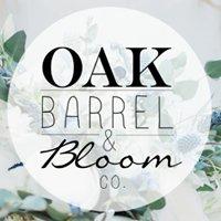 Oak Barrel and Bloom Co.