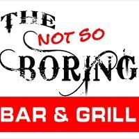 The Not so Boring Bar and Grill