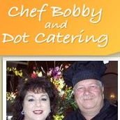Chef Bobby and Dot Catering