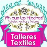 Ah que las Hilachas - Talleres Textiles y Telares
