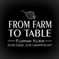 From Farm To Table - Gutes Essen Gute Landwirtschaft