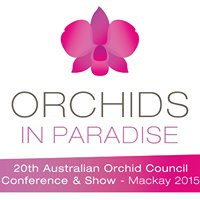 Orchids in Paradise 20th AOC Conference and Show -Mackay 2015