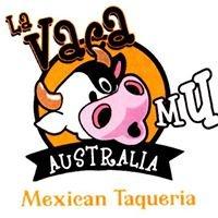 La Vaca Mu Australia - Mexican Taqueria