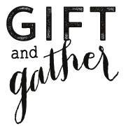 Gift and Gather
