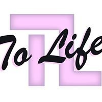 To Life!