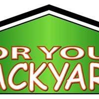 For Your Backyard