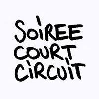 Soirée Court-Circuit