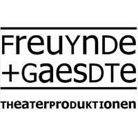 Freuynde + Gaesdte