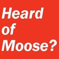 Heard of Moose?