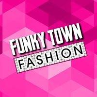 FUNKY TOWN FASHION