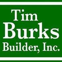 Tim Burks Builder, Inc.