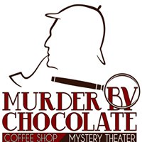 Murder by Chocolate Mystery Theater